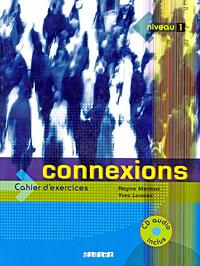 Connexions: Cahier d'exercices: Niveau 1 (+ CD)
