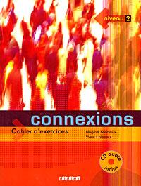Connexions: Cahier d'exercices: Niveau 2 (+ CD)