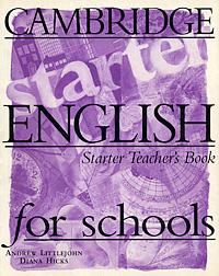 Cambridge English for Schools: Starter Teacher's Book