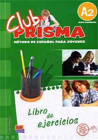 Club Prisma: Libro de ejercicios con claves: Metodo De Espanol Para Jovenes: A2