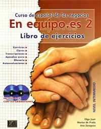 En equipo.es 2: Curso de espanol de los negocios: Libro de ejercicios: Nivel intermedio (+ 2 CD)