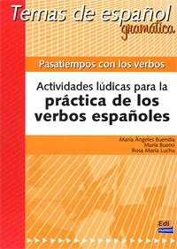 Pasatiempos con los verbos: Actividades ludicas para la practica de los verbos espanoles