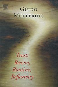 Trust: Reason, Routine, Reflexivity