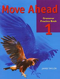 Move Ahead: Grammar Practice Book 1