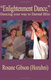 """Enlightenment Dance"", Dancing Your Way to Eternal Bliss. Rosane Gibson (Hozuhni)"