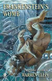 Warren Ellis' Frankenstein's Womb
