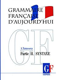 Grammaire francaise daujourdhui: Partie 2: Syntaxe / Грамматика современного французского языка. В 2 частях. Часть 2. Синтаксис12296407Учебник состоит из двух частей Морфология и Синтаксис со сборником упражнений и ключей к каждой части. Вторая часть Грамматики современного французского языка содержит: 1) правила построения и функционирования простого предложения (повествование, вопрос и побуждение; утверждение/отрицание; нейтральность/эмотивность, смысловое выделение информации); 2) средства выражения времени, причины, условия и других семантических отношений в сложном и простом предложениях; 3) связочные элементы текста и формы речи (устная/письменная, диалогическая/монологическая); 4) таблицы, иллюстрирующие трудности употребления предлогов и наклонений после имен существительных, прилагательных и глаголов. Грамматика написана на французском языке в простой и доступной форме, проиллюстрирована большим количеством примеров из разных функциональных стилей. Учебник адресован студентам факультетов иностранных языков, учащимся лицеев и курсов, а также изучающим французский...