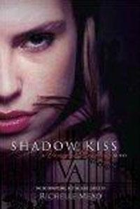 Shadow Kiss (Vampire Academy, Book 3). Richelle Mead