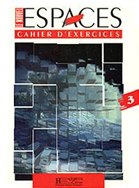 Le Nouvel Espaces 3 - Cahier d'exercices