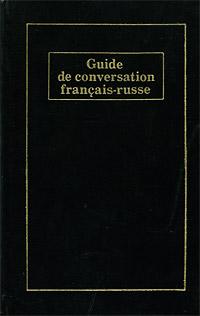 ����������-������� ����������� / Guide de conversation francais-russe