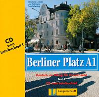 Berliner Platz A1: Deutsch im Alltag fur Erwachsene: Teil 2 (��������� �� CD)