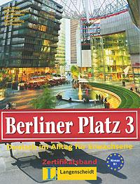 Berliner Platz 3: Deutsch im Alltag fur Erwachsene: Zertifikatsband