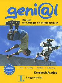 Geni@l: Deutsch fur Anfanger mit Vorkenntnisssen: Kursbuch A1 plus