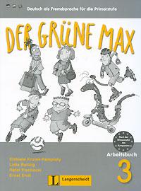 Der Grune Max: Deutsch als Fremdsprache fur die Primarstufe: Arbeitsbuch 3 (+ CD-ROM)