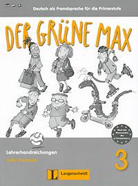 Der grune max 3: Deutsch als Fremdsprache fur die Primarstufe