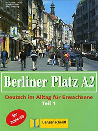 Berliner Platz A2: Deutsch im Alltag fur Erwachsene: Teil 1: Lehr- und Arbeitsbuch (+ CD-ROM)