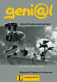 Geni@l: Corso di Tedesco per giovani: Glossario Tedesco-Italiano A1