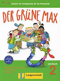 Der Grune Max: Deutsch als Fremdsprache fur die Primarstufe: Lehrbuch 2