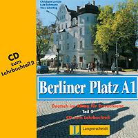 Berliner Platz A1: Deutsch im Alltag fur Erwachsene: Teil 2 (аудиокнига на 2 CD) ( 978-3-468-47903-8 )