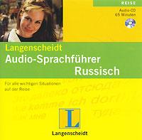 Langenscheidt: Audio-Sprachfuhrer Russisch (аудиокурс на CD) ( 978-3-468-22022-7 )