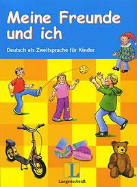 Meine Freunde und ich: Deutsch als Zweitsprache fur Kinder (+ CD-ROM)