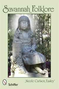 Savannah Folklore. Nicole Carlson Easley