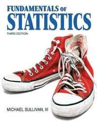Fundamentals of Statistics (3rd Edition) (Sullivan Statistics Series)