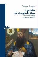 Il gesuita che disegno la Cina: La vita e le opere di Martino Martini (I blu) (Italian Edition)