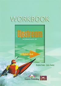 Upstream: Intermediate B2: Workbook: Student's Book