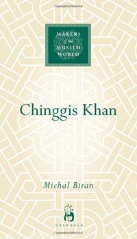 Chinggis Khan (Makers of the Muslim World)