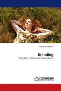Branding: Perception, Positioning, Segmentation