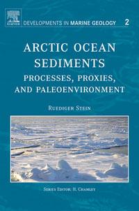Arctic Ocean Sediments: Processes, Proxies, and Paleoenvironment,2