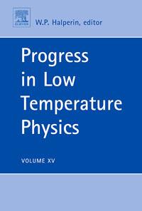 Progress in Low Temperature Physics,Volume XV