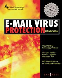 E-Mail Virus Protection Handbook ( 9781928994237 )