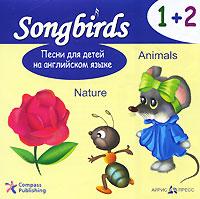 Песни для детей на английском языке. 1+2. Animals. Nature (аудиокнига CD)