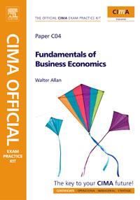 CIMA Official Exam Practice Kit Fundamentals of Business Economics