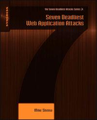 Seven Deadliest Web Application Attacks ( 9781597495431 )