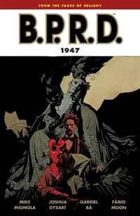 B.P.R.D Vol 13: 1947 TP (B.P.R.D. (Graphic Novels))