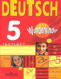 Deutsch 5: Testheft / Немецкий язык. 5 класс. Контрольные задания ( 978-5-09-017083-3 )