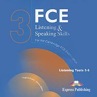 FCE Listening & Speaking Skills 3: Listening Tests 5-6 (��������� �� 2 CD)