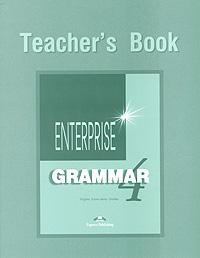 Enterprise 4: Grammar: Teacher's Book