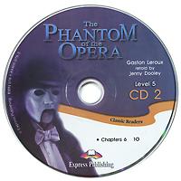 The Phantom of the Opera: CD 2: Level 5 (аудиокнига CD)
