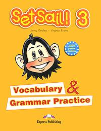 Set Sail! 3: Vocabulary & Grammar Practice