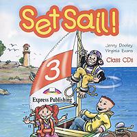 Set Sail! 3: Class CDs (аудиокурс на 2 CD)