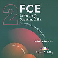FCE Listening & Speaking Skills 2: Listening Tests 1-2 (��������� �� 2 CD)