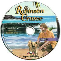 Robinson Crusoe: Level 2 (аудиокнига CD)