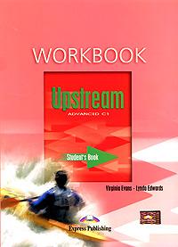 Upstream: Advanced C1: Workbook: Student's Book