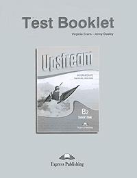 Upstream: Intermediate B2: Test Booklet