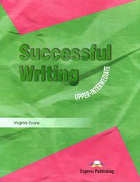 Successful Writing: Upper-Intermediate: Student's Book