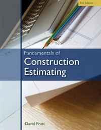Fundamentals of Construction Estimating, David Pratt